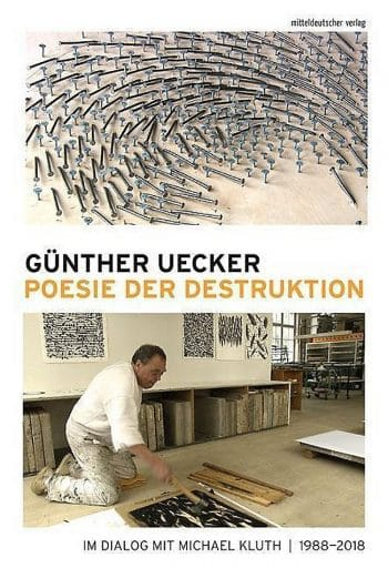 Günther Uecker | Poesie der Destruktion