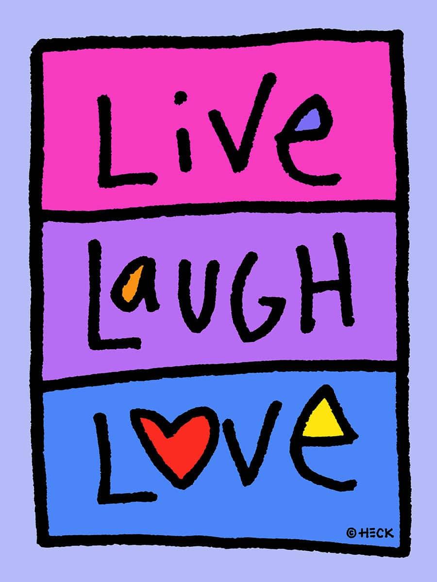 Ed Heck Live Laugh Love