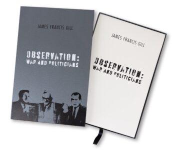 James Francis Gill Box-Set Observation War and Politicians